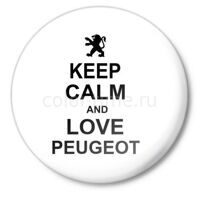 Значок Keep calm and love peugeot