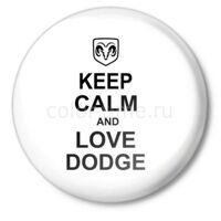 Значок Keep calm and love dodge